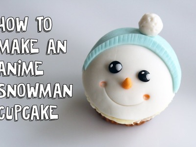 Adorable Fondant Snowman Christmas Cupcakes:Cake Decorating For Beginners