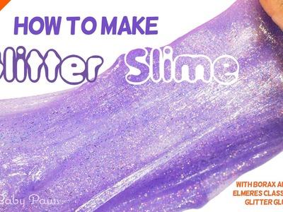Best Slime Recipe   How To Make Slime glitter glue and  Borax   How to make slime with glitter glue