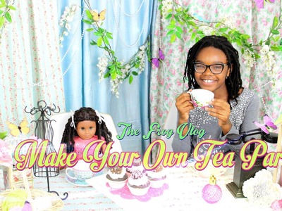 DIY - The Frog Vlog: We Make a Life Size Tea Party