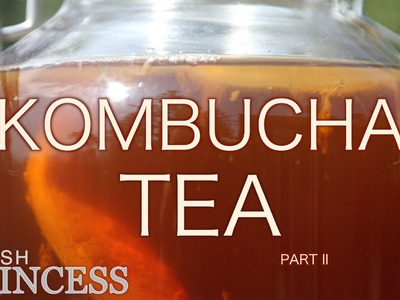 How to Brew (and Flavor) Kombucha Tea: Part II  |  Fresh P