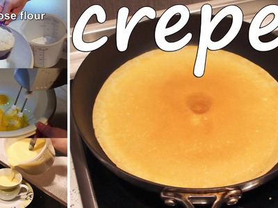 How to make amazing crepes!
