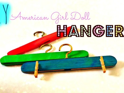 How To Make American Girl Doll Hanger!