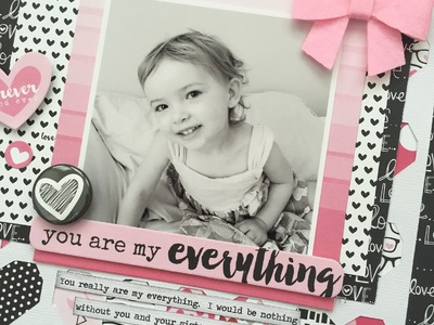 Scrapbook Process Video: 028: You are My Everything
