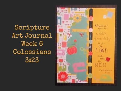 Scripture Art Journal Week 6 {Colossians 3:23}