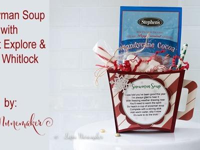 Snowman Soup with Cricut Explore & Lori Whitlock (typo on label fixed) :P
