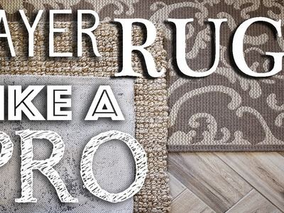 5 Tips How To Layer Or Stack Your Rugs Like A Pro, DIY, Tutorial