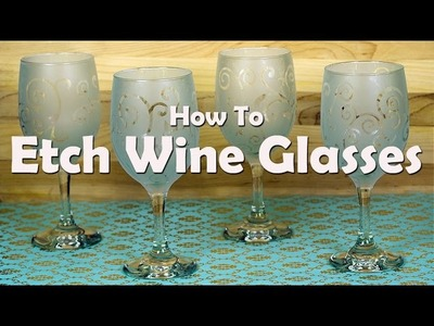 How To Etch Wine Glasses