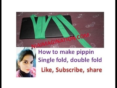 How to make pippin | single fold, double fold |  for beginners | niaimagination