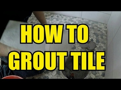 HOW TO GROUT TILE - WALL & FLOOR TILES EASY FOR DIY