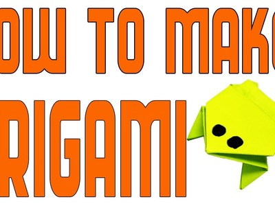 Origami How To Make An Origami Frog Easy Simple Way Ever How To