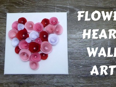 Mother's Day Craft - How to Make Paper Flower Wall Art - Heart Wall Art
