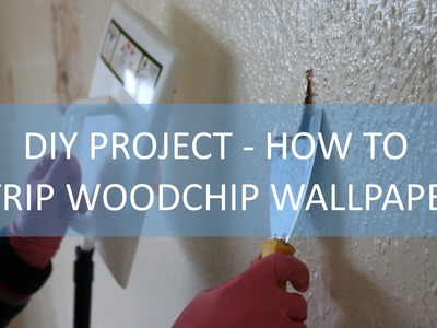 Household DIY project - How to remove woodchip wallpaper, the easy way!