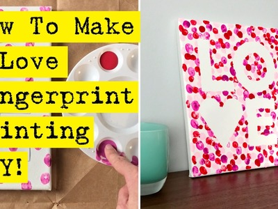 How To Make A Love Fingerprint Painting