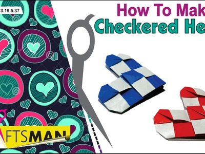 Checkered Hearts : How to Make it - 3.19.5.37
