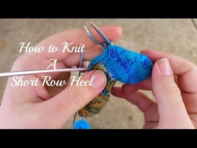 How to Knit a Short Row Heel: A knitting tutorial by Everyday Yarnworks