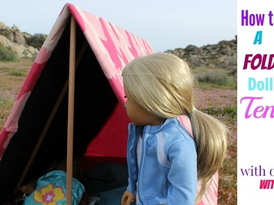 "How to make a Foldable 18"" Doll Sized Tent! (Super easy!!! HOT GLUE AND NO GLUE OPTION)"