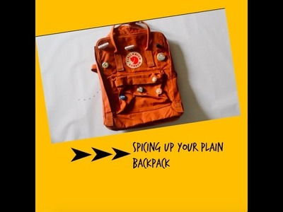 .How to spice up your plain backpack. & Diy pins.