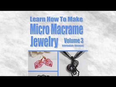 Learn How To Make Micro Macrame Jewelry Volume 3 | Ebook