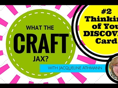 What the Craft Jax? || Thinking of You Discover Card || Episode 2