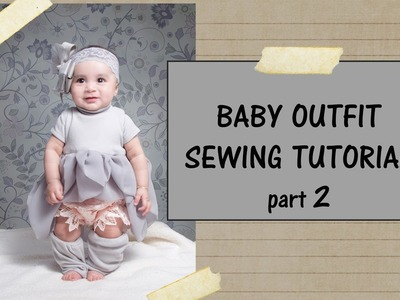 BABY OUTFIT SEWING TUTORIAL PART 2 (diaper cover & leggings)