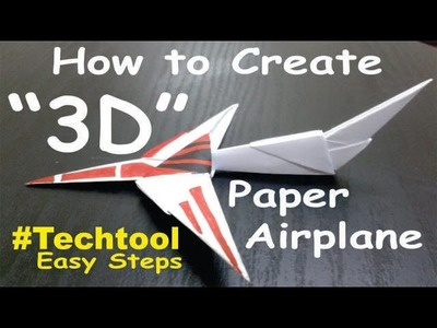 How to make a 3d paper airplane simple model at home 2017