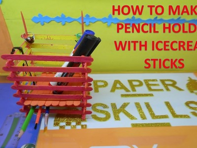HOW TO MAKE A PENCIL HOLDER WITH ICE CREAM STICKS