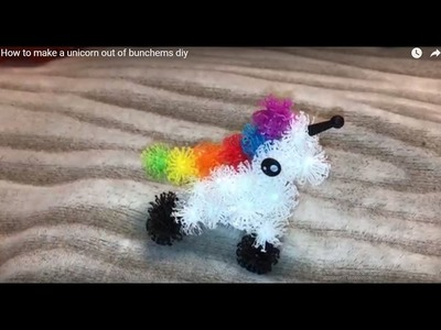 How to make a unicorn out of bunchems diy