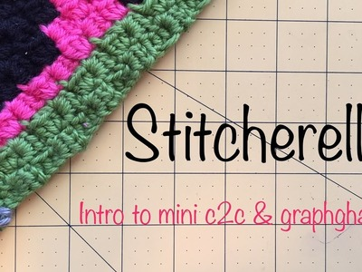 Crochet for Beginners | Intro to Mini C2C and Graphghans | Stitcherella