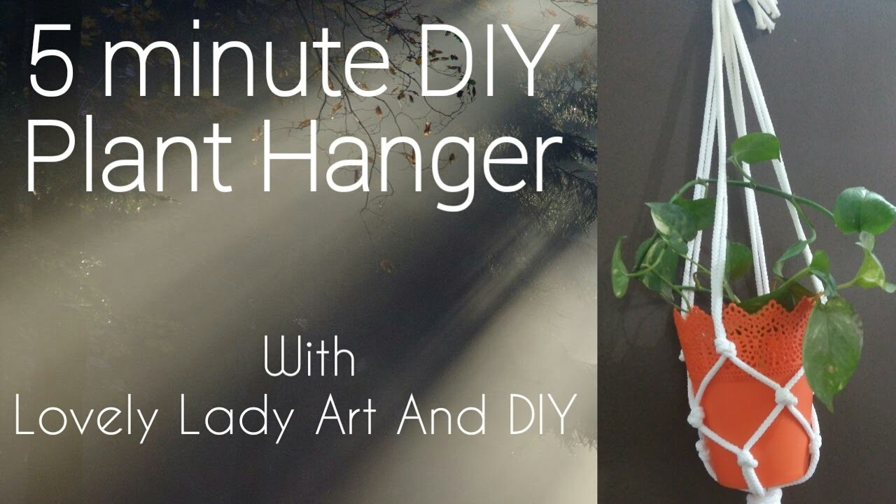5 minute macrame plant hanger diy how to make macrame plant hanger in 5 minute tutorial 9890