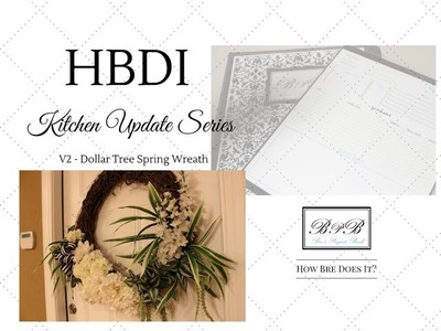 DIY Spring Wreath Using Dollar Tree Flowers - P2 (Kitchen Update Series)
