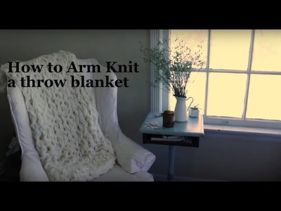How to Arm Knit a Throw Blanket