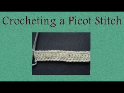 How To Crochet A Picot Stitch - Learn Crochet Stitches