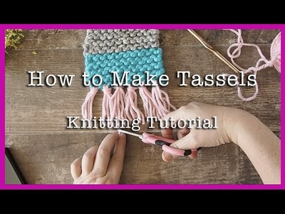 How to Knit: How to make tassels