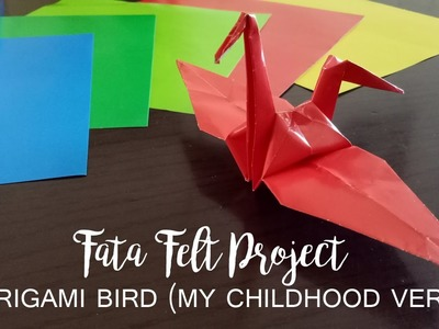 How to Make Origami Bird (My Childhood Version) -fatafeltproject