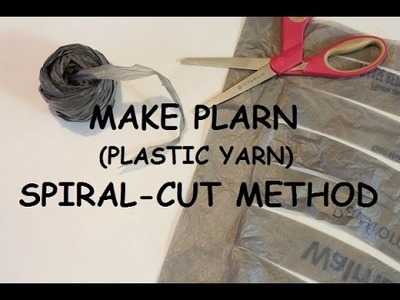 How to Make Plarn: Spiral-cut Method