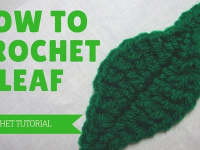 LEARN HOW TO CROCHET A LEAF Easy Step by Step Instructions Absolute Beginner Friendly NEW 2017