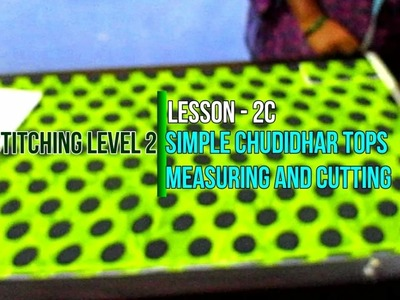 ✔ DIY SEWING LEVEL 2 - LESSON 2C - SIMPLE CHUDIDHAR TOPS CUTTING IN TAMIL  2017 (SHALWAR KAMEEZ)