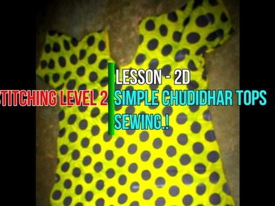 ✔ DIY SEWING LEVEL 2 - LESSON 2D - SIMPLE CHUDIDHAR TOPS SEWING (SHALWAR KAMEEZ) IN TAMIL 2017
