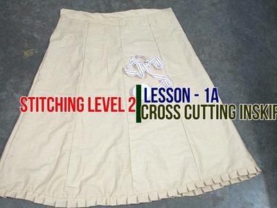 ✔ DIY STITCHING LEVEL 2 - LESSON 1A - CROSS CUTTING INSKIRT SEWING IN TAMIL (கிராஸ் கட் இன் ஸ்கர்ட்)
