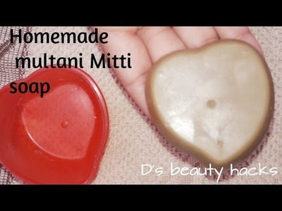 Homemade multani mitti soap |DIY FACIAL SOAP |How to make soap at home
