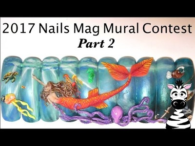 Mermaid Mural Acyrlic and Gel Nail Art Tutorial Part 2 | 2017 Nails Mag Mural Contest