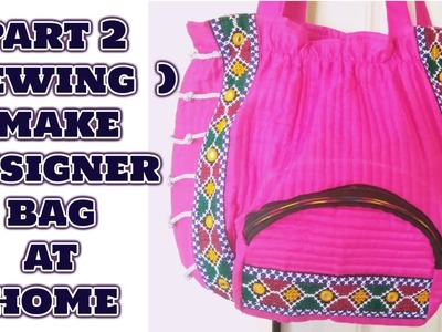 Part 2 ( sewing ) most easy way to make handicrafted designer bag at home in hindi