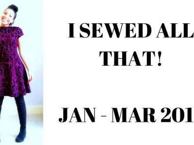 Sewing SHOW & TELL Jan - Mar 2017