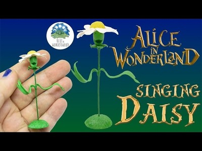 The Singing Daisy from Alice in Wonderland - Polymer Clay Tutorial - Blue in Wonderwood