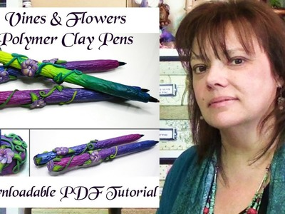 Vines & Flowers Polymer Clay Pens -New Tutorial!