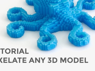 Voxel Tutorial - Pixelate any 3D model for 3D Printing