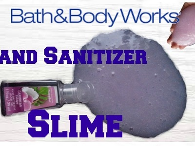 DIY Bath & Body Works Hand Sanitizer SLIME | How To Make Hand Sanitizer Slime