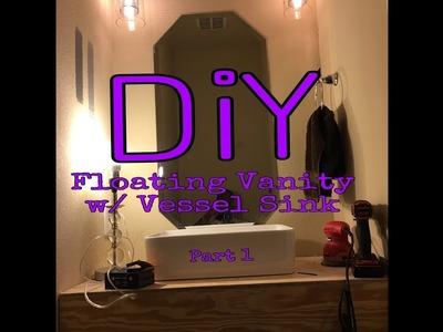 DIY: Floating Bathroom Vanity with Vessel Sink