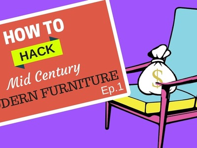DIY - How To Hack Mid Century Modern Furniture For $$$ - Ep. 2