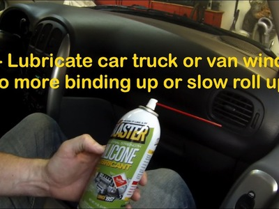 DIY Lubricate car truck or van windows - no more binding up or slow roll ups, smooth operation